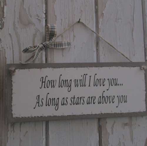 How Long Will I Love You ...Wooden Plaque